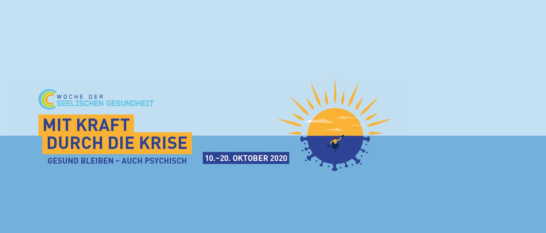 """Illustration mit Person die auf untergehende Sonne zu paddelt. Auf dem Bild steht geschrieben """"Mit Kraft durch die Krise. Gesund bleiben – Auch psychisch. 10. Bis 20. Oktober 2020."""""""